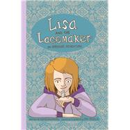 Lisa and the Lacemaker by Hoopmann, Kathy; Medaglia, Mike, 9781785920288