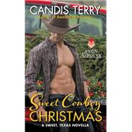Sweet Cowboy Christmas: A Sweet, Texas Novella by Terry, Candis, 9780062380289