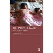 The Japanese Family: Touch, Intimacy and Feeling by Tahhan; Diana, 9780415740289