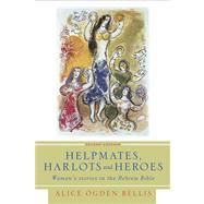 Helpmates, Harlots, and Heroes: Women's Stories in the Hebrew Bible by Bellis, Alice Ogden, 9780664230289