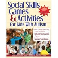 Social Skills Games& Activities for Kids With Autism by Ashcroft, Wendy; Delloso, Angela M.; Quinn, Anne Marie K., 9781618210289