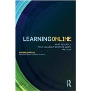 Learning Online: What Research Tells Us About Whether, When and How by Means; Barbara, 9780415630290