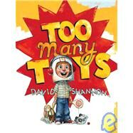 Too Many Toys by Shannon, David; Shannon, David, 9780439490290