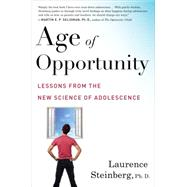 Age of Opportunity by Steinberg, Laurence, Ph.D., 9780544570290