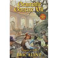 Grantville Gazette VII by Flint, Eric (CRT); Goodlett, Paula, 9781476780290