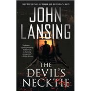 The Devil's Necktie by Lansing, John, 9781501110290