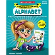 Little Learner Packets: Alphabet 10 Playful Units That Teach the Shape & Sound of Each Letter by Rhodes, Immacula, 9781338230291
