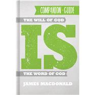 The Will of God is the Word of God Companion Guide by MacDonald, James, 9781433650291