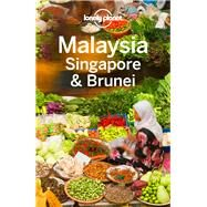Lonely Planet Malaysia, Singapore & Brunei by Lonely Planet Publications, 9781743210291
