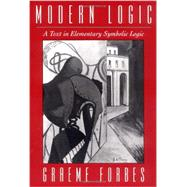 Modern Logic A Text in Elementary Symbolic Logic by Forbes, Graeme, 9780195080292