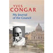My Journal of the Council by Congar, Yves, 9780814680292