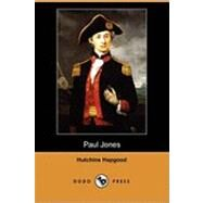 Paul Jones by Hapgood, Hutchins; Peale, C. W., 9781409980292