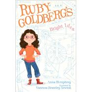 Ruby Goldberg's Bright Idea by Humphrey, Anna; Newton, Vanessa  Brantley, 9781442480292