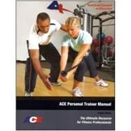 ACE Personal Trainer Manual : The Ultimate Resource for Fitness Professionals (Fourth Edition) by American Council on Exercise, 9781890720292