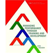 Managing Performance through Training and Development by Saks/Haccoun, 9780176570293