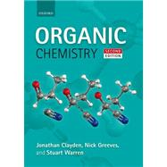 Organic Chemistry by Clayden, Jonathan; Greeves, Nick; Warren, Stuart, 9780199270293