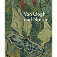 Van Gogh and Nature by Kendall, Richard; Van Heugten, Sjraar; Stolwijk, Chris, 9780300210293