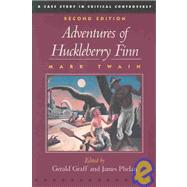 The Adventures of Huckleberry Finn by Twain, Mark; Graff, Gerald; Phelan, James, 9780312400293