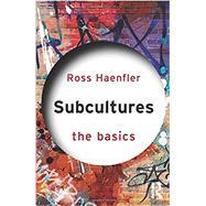 Subcultures: The Basics by Haenfler; Ross, 9780415530293