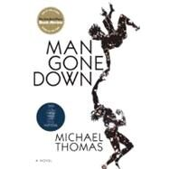 Man Gone Down A Novel by Thomas, Michael, 9780802170293