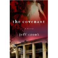 The Covenant A Mystery by Crook, Jeff, 9781250000293