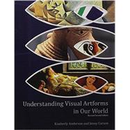 Understanding Visual Artforms in Our World by Anderson, Kim; Carson, Jenny, 9781465240293