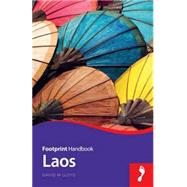 Footprint Handbook Laos by Lloyd, David W., 9781910120293