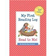 My First Reading Log: Read to Me! 1,000 Books Before Kindergarten by Zschock, Martha Day, 9781938700293