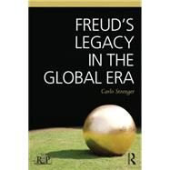 FreudÆs Legacy in the Global Era by Strenger; Carlo, 9781138840294