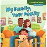 My Family, Your Family by Bullard, Lisa; Kurilla, Renée, 9781467760294