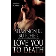 Love You to Death by Butcher, Shannon K., 9780446510295