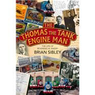 The Thomas the Tank Engine Man by Sibley, Brian, 9780745970295