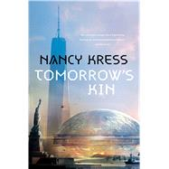 Tomorrow's Kin Book 1 of the Yesterday's Kin Trilogy by Kress, Nancy, 9780765390295