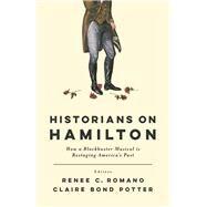 Historians on Hamilton by Romano, Renee C.; Potter, Claire Bond, 9780813590295