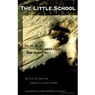 The Little School; Tales of Disappearance and Survival by Alicia Partnoy<R>Preface by Julia Alvarez, 9781573440295