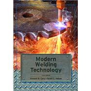 Modern Welding Technology by Cary, Howard B.; Helzer, Scott, 9780131130296