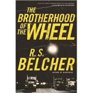 The Brotherhood of the Wheel by Belcher, R. S., 9780765380296