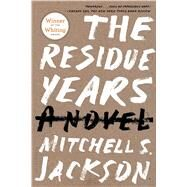 The Residue Years by Jackson, Mitchell S., 9781620400296