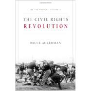 The Civil Rights Revolution by Ackerman, Bruce, 9780674050297