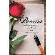 Poems to Encourage Your Soul by Northrup, E. Robin, 9781504970297