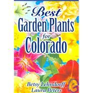 Best Garden Plants for Colorado by Lehndorff, Betsy, 9789768200297