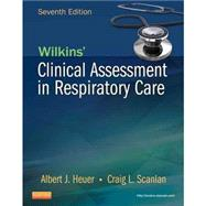 Wilkins' Clinical Assessment in Respiratory Care by Heuer, Albert J., Ph.D.; Scanlan, Craig L., 9780323100298
