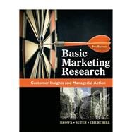 Basic Marketing Research (with Qualtrics, 1 term (6 months) Printed Access Card) by Brown, Tom J.; Suter, Tracy A.; Churchill, Gilbert A., 9781337100298