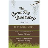 The Great Big Doorstep by O'Donnell, E. P.; Giemza, Bryan; Welty, Eudora (AFT), 9780807160299