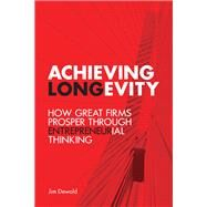 Achieving Longevity by Dewald, Jim; Wilson, W. Brett, 9781442650299