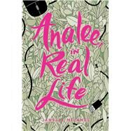 Analee, in Real Life by Milanes, Janelle, 9781534410299