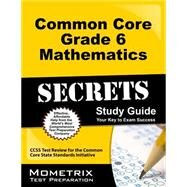 Common Core Grade 6 Mathematics Secrets by Ccss Exam Secrets Test Prep, 9781627330299
