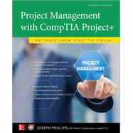 Project Management with CompTIA Project+: On Track from Start to Finish, Fourth Edition by Phillips, Joseph, 9781259860300