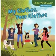 My Clothes, Your Clothes by Bullard, Lisa; Kurilla, Ren'e, 9781467760300