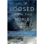 Loosed upon the World The Saga Anthology of Climate Fiction by Adams, John Joseph, 9781481450300